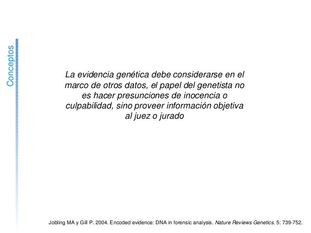 ElADNcomoevidencia Conceptos JoblingMAyGillP.2004.Encodedevidence:DNAinforensicanalysis.NatureReviews...