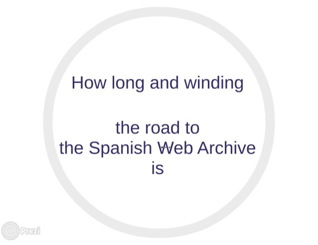 How long and winding  the road to the Spanish Web Archive is