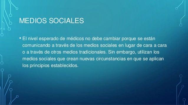 BENEFICIOS Y RIESGOS DE USAR MEDIOS SOCIALES • Mantener los límites • Mantener la confidencialidad  • Respeto entre colega...