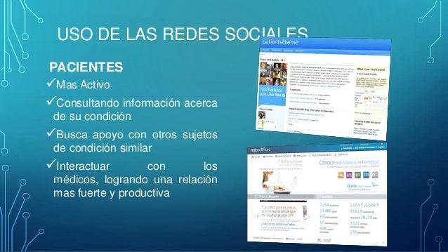 USO DE LAS REDES SOCIALES PACIENTES  Mas Activo Consultando información acerca de su condición  Busca  apoyo con otros ...