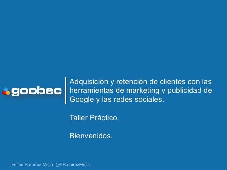 Adquisición y retención de clientes con las                         herramientas de marketing y publicidad de             ...
