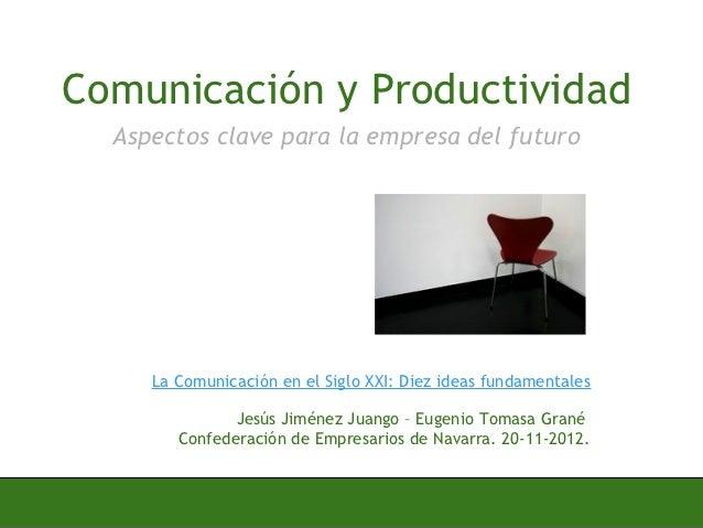 Comunicación y Productividad  Aspectos clave para la empresa del futuro     La Comunicación en el Siglo XXI: Diez ideas fu...