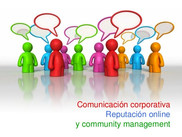 Comunicación corporativa Reputación online y community management