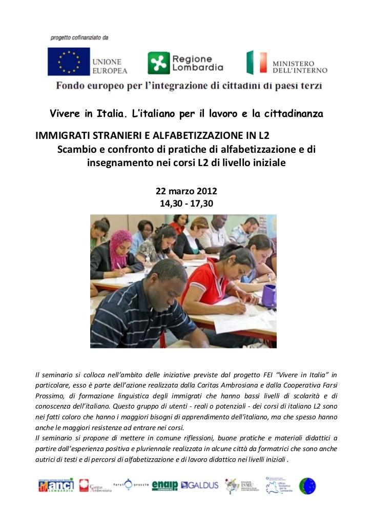 Vivere in Italia. L'italiano per il lavoro e la cittadinanzaIMMIGRATI STRANIERI E ALFABETIZZAZIONE IN L2   Scambio e confr...