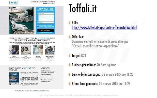 # Killer: http://www.toffoli.it/ppc/cesti-in-filo-metallico.html # Obiettivo: Generare contatti e richieste di preventivo p...