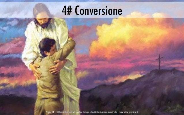 Pagina 14   © Prima Posizione Srl – Vietata la copia e la distribuzione non autorizzata   www.prima-posizione.it 4# Conver...