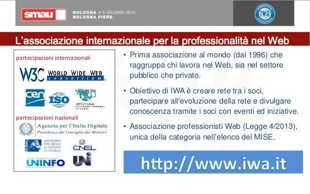 L'associazione  internazionale  per  la  professionalità  nel  Web   • Prima associazione al mondo (dal 199...