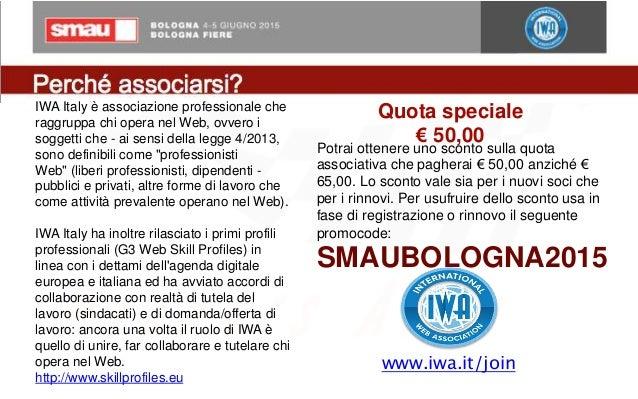 IWA Italy è associazione professionale che raggruppa chi opera nel Web, ovvero i soggetti che - ai sensi della legge 4/201...