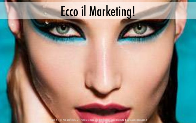 Pagina 4   © Prima Posizione Srl – Vietata la copia e la distribuzione non autorizzata   www.prima-posizione.it Ecco il Ma...