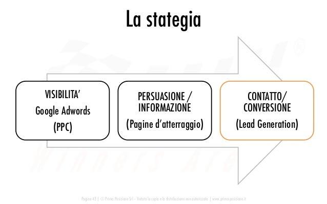 Pagina 43   © Prima Posizione Srl – Vietata la copia e la distribuzione non autorizzata   www.prima-posizione.it La stateg...