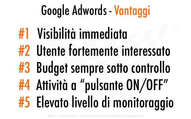 Google Adwords - Vantaggi Pagina 51   © Prima Posizione Srl – Vietata la copia e la distribuzione non autorizzata   www.pr...