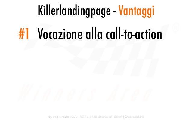 Killerlandingpage - Vantaggi Pagina 80   © Prima Posizione Srl – Vietata la copia e la distribuzione non autorizzata   www...