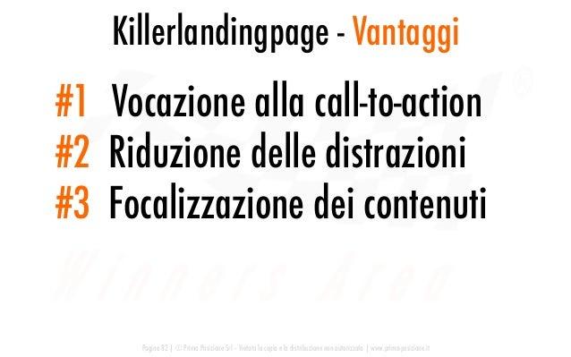 Killerlandingpage - Vantaggi Pagina 82   © Prima Posizione Srl – Vietata la copia e la distribuzione non autorizzata   www...