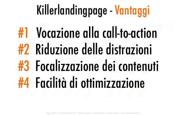 Killerlandingpage - Vantaggi Pagina 83   © Prima Posizione Srl – Vietata la copia e la distribuzione non autorizzata   www...