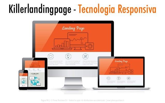 Killerlandingpage - Tecnologia Responsiva Pagina 90   © Prima Posizione Srl – Vietata la copia e la distribuzione non auto...