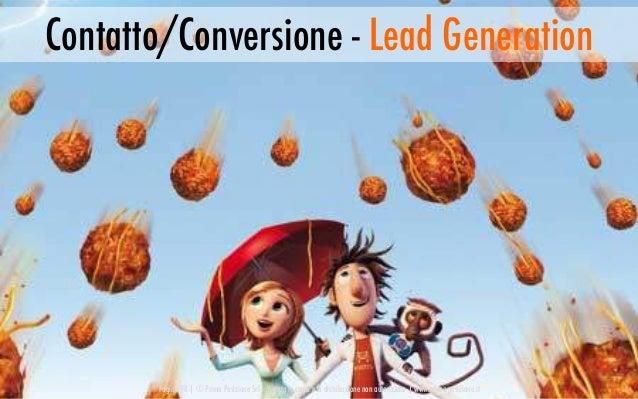 Contatto/Conversione - Lead Generation Pagina 98   © Prima Posizione Srl – Vietata la copia e la distribuzione non autoriz...