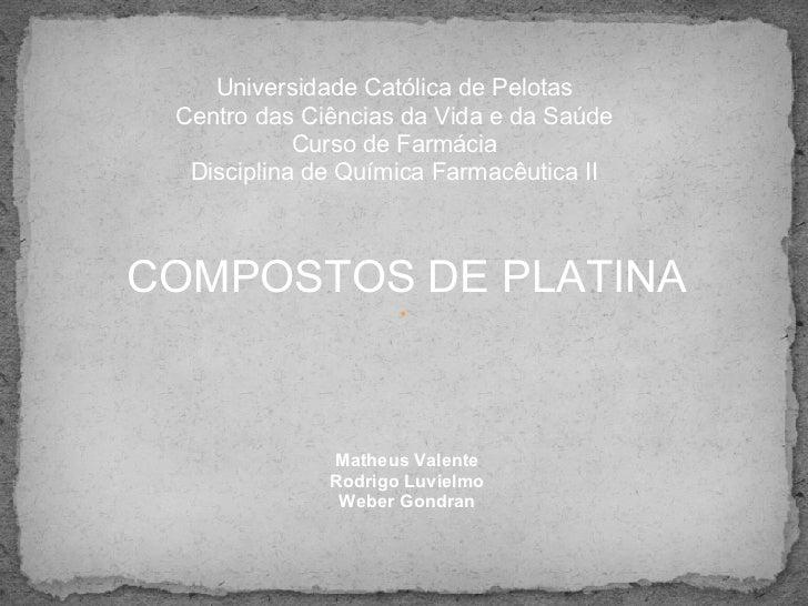 Universidade Católica de Pelotas Centro das Ciências da Vida e da Saúde            Curso de Farmácia  Disciplina de Químic...