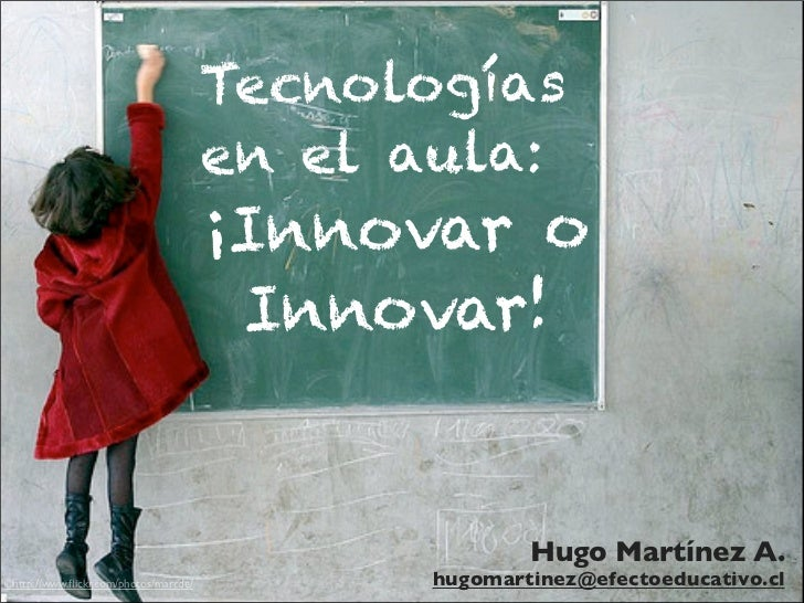 Tecnologías                                       en el aula:                                       ¡Inno var o           ...
