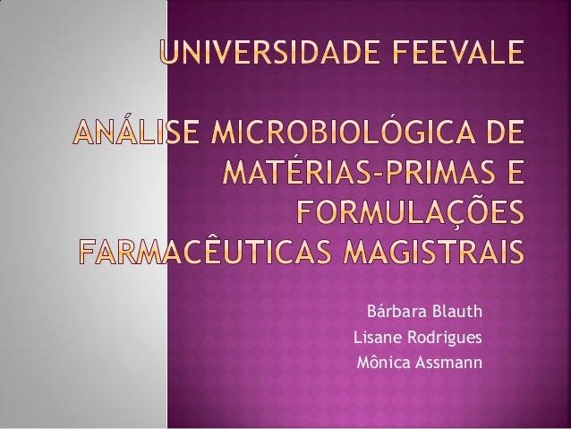 Bárbara BlauthLisane RodriguesMônica Assmann