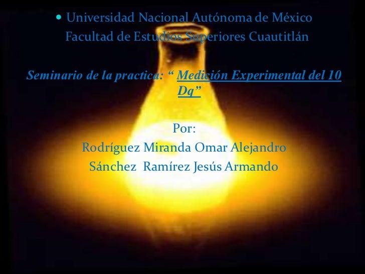 """ Universidad Nacional Autónoma de México      Facultad de Estudios Superiores CuautitlánSeminario de la practica: """" Medic..."""