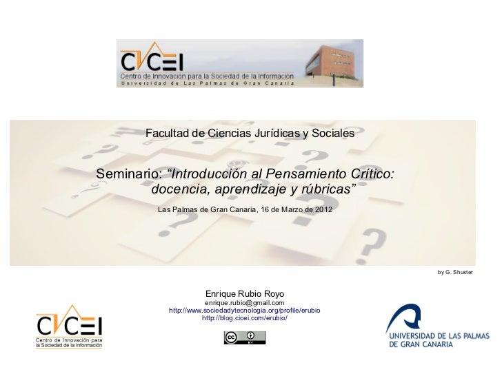 """Facultad de Ciencias Jurídicas y SocialesSeminario: """"Introducción al Pensamiento Crítico:        docencia, aprendizaje y r..."""