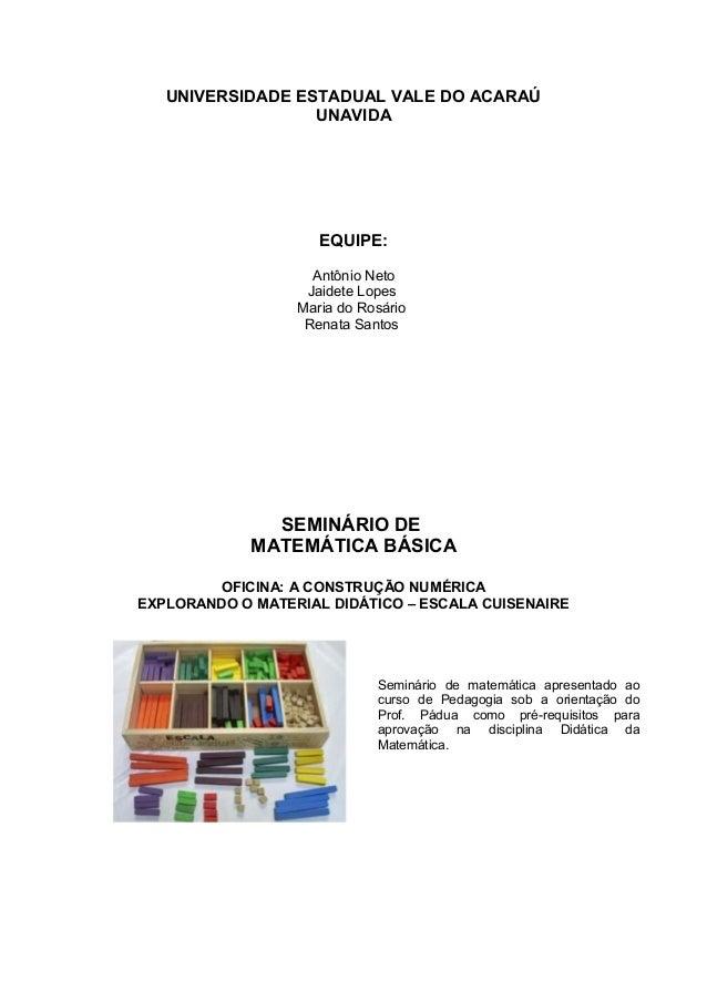 UNIVERSIDADE ESTADUAL VALE DO ACARAÚ UNAVIDA EQUIPE: Antônio Neto Jaidete Lopes Maria do Rosário Renata Santos SEMINÁRIO D...