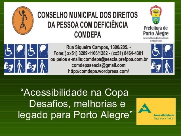 """""""Acessibilidade na Copa Desafios, melhorias e legado para Porto Alegre""""."""