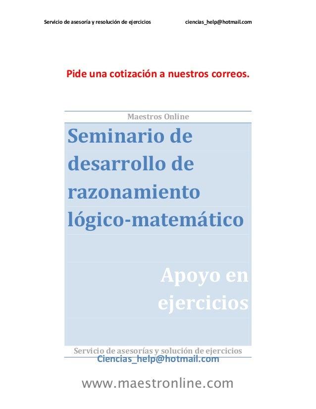 Servicio de asesoría y resolución de ejercicios ciencias_help@hotmail.com www.maestronline.com Pide una cotización a nuest...