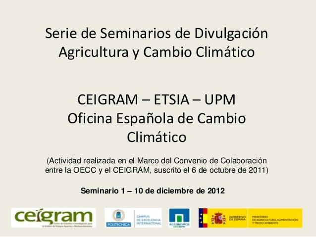 Seminario de divulgacion agricultura y cambio climatico - Oficina espanola de cambio climatico ...