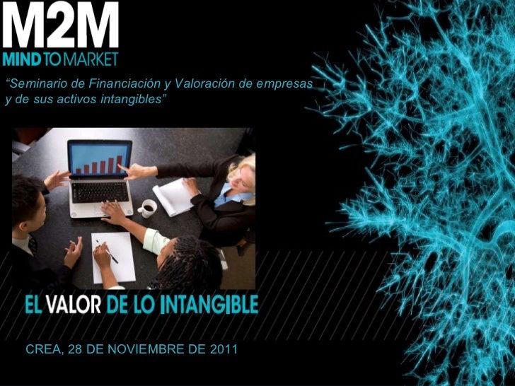 """"""" Seminario de Financiación y Valoración de empresas  y de sus activos intangibles"""" CREA, 28 DE NOVIEMBRE DE 2011"""