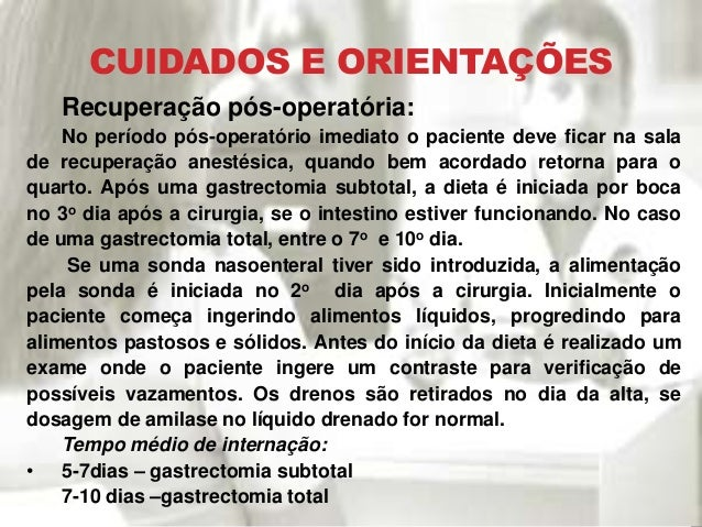 CUIDADOS E ORIENTAÇÕES Recuperação pós-operatória: No período pós-operatório imediato o paciente deve ficar na sala de rec...
