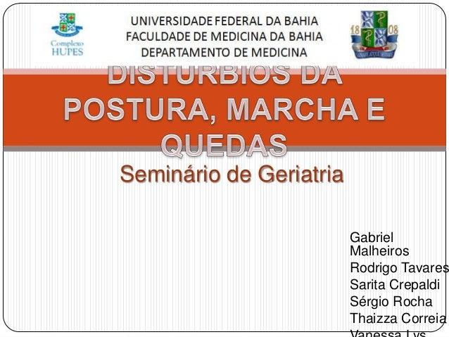Seminário de Geriatria                         Gabriel                         Malheiros                         Rodrigo T...