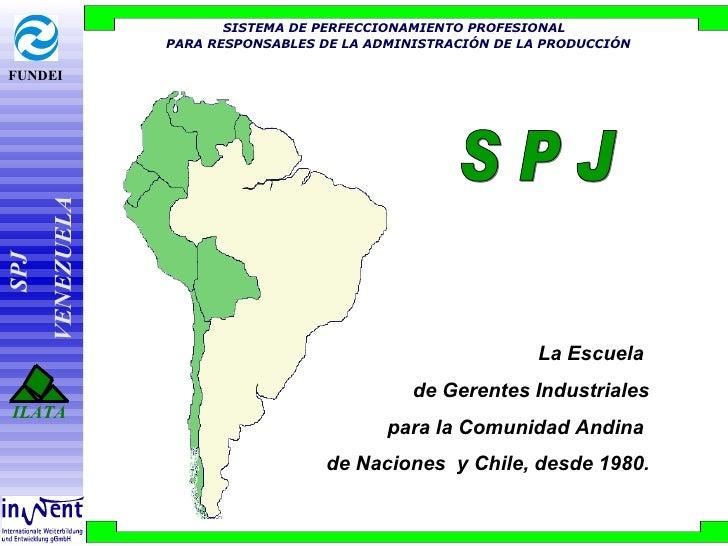SISTEMA DE PERFECCIONAMIENTO PROFESIONAL  PARA RESPONSABLES DE LA ADMINISTRACIÓN DE LA PRODUCCIÓN S P J La Escuela  de Ger...