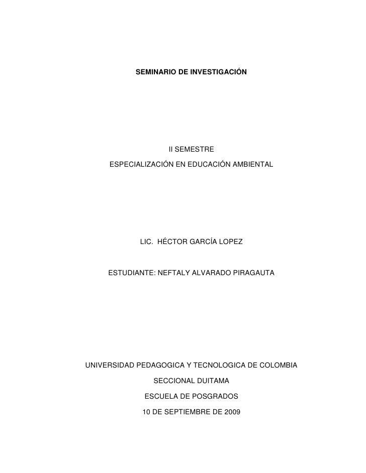 SEMINARIO DE INVESTIGACIÓN<br />II SEMESTRE<br />ESPECIALIZACIÓN EN EDUCACIÓN AMBIENTAL<br />LIC.  HÉCTOR GARCÍA LOPEZ <br...