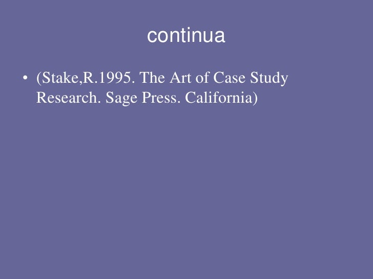 stake robert 1995 . the art of case study research Stake, r (1995) the art of case study research (pp 49-68) thousand oaks, ca: sage 4 data gathering organizing the data gathering access and.