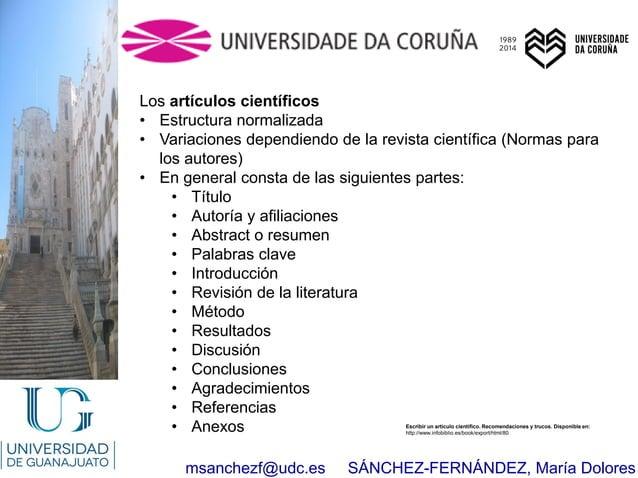 msanchezf@udc.es SÁNCHEZ-FERNÁNDEZ, María Dolores Los artículos científicos • Estructura normalizada • Variaciones dependi...