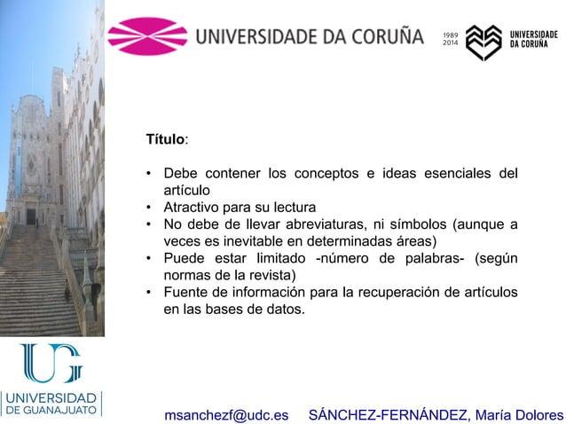 msanchezf@udc.es SÁNCHEZ-FERNÁNDEZ, María Dolores Título: • Debe contener los conceptos e ideas esenciales del artículo • ...