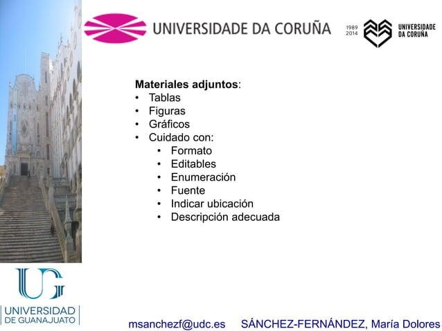 msanchezf@udc.es SÁNCHEZ-FERNÁNDEZ, María Dolores Materiales adjuntos: • Tablas • Figuras • Gráficos • Cuidado con: • Form...
