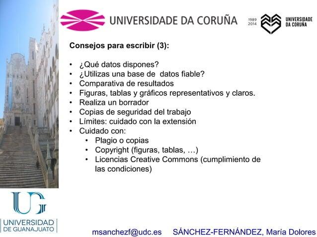 msanchezf@udc.es SÁNCHEZ-FERNÁNDEZ, María Dolores Consejos para escribir (3): • ¿Qué datos dispones? • ¿Utilizas una base ...