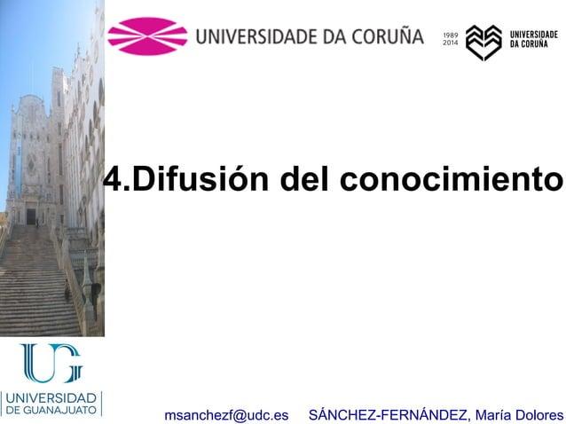 msanchezf@udc.es SÁNCHEZ-FERNÁNDEZ, María Dolores 4.Difusión del conocimiento