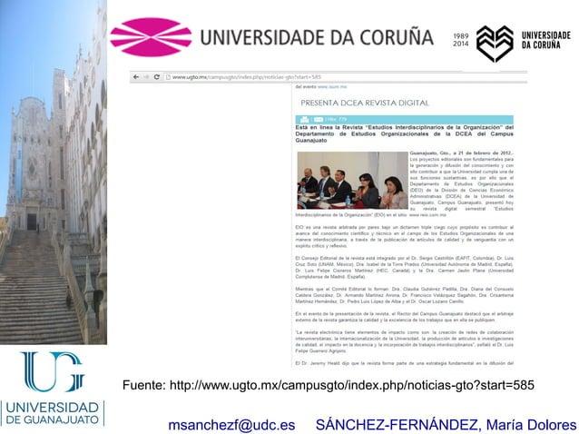 msanchezf@udc.es SÁNCHEZ-FERNÁNDEZ, María Dolores Fuente: http://www.ugto.mx/campusgto/index.php/noticias-gto?start=585