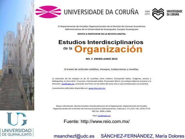 msanchezf@udc.es SÁNCHEZ-FERNÁNDEZ, María Dolores Fuente: http://www.reio.com.mx/
