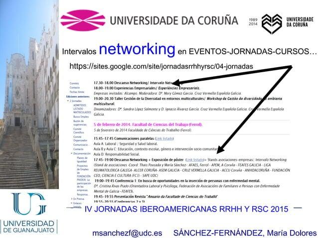 msanchezf@udc.es SÁNCHEZ-FERNÁNDEZ, María Dolores Intervalos networkingen EVENTOS-JORNADAS-CURSOS… https://sites.google.co...