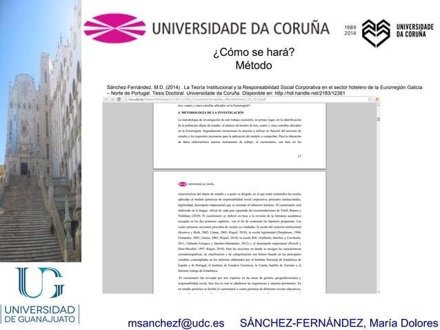 msanchezf@udc.es SÁNCHEZ-FERNÁNDEZ, María Dolores ¿Cómo se hará? Método Sánchez-Fernández, M.D. (2014) . La Teoría Institu...