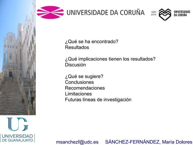 msanchezf@udc.es SÁNCHEZ-FERNÁNDEZ, María Dolores ¿Qué se ha encontrado? Resultados ¿Qué implicaciones tienen los resultad...