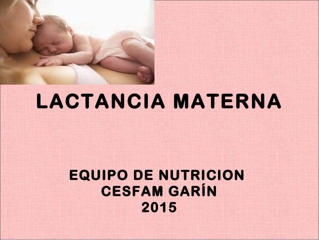 LACTANCIA MATERNA EQUIPO DE NUTRICION CESFAM GARÍN 2015