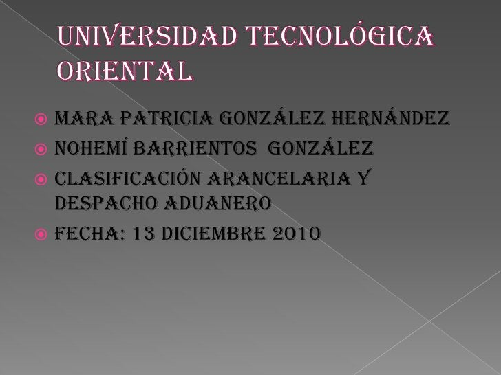 Universidad tecnológica oriental <br />Mara Patricia González Hernández <br />Nohemí Barrientos  González<br />Clasificaci...