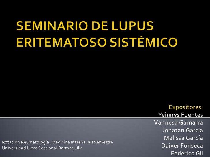    El lupus eritematoso sistemico (es una    enfermedad autoinmunitaria en la que los    órganos, tejidos y células se da...