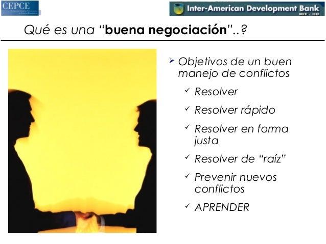 """Qué es una """"buena negociación""""..?   Objetivos de un buen  manejo de conflictos   Resolver   Resolver rápido   Resolver..."""