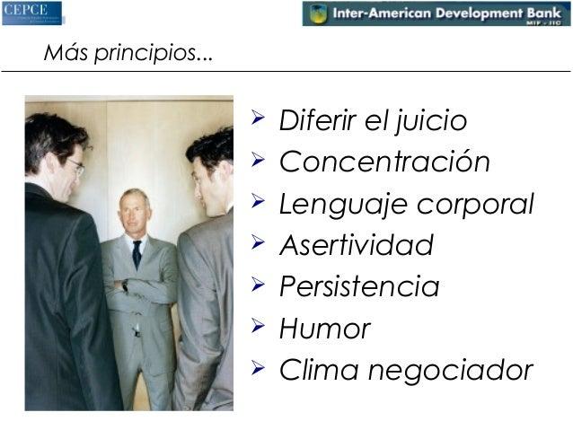 Más principios...   Diferir el juicio   Concentración   Lenguaje corporal   Asertividad   Persistencia   Humor   Cl...